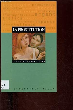 "LA PROSTITUTION(DOCUMENTAIRE) - COLLECTION ""LES ESSENTIELS"" N°54: LEGARDINIER CLAUDINE"