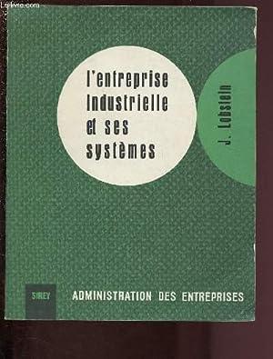 L'ENTREPRISE INDUSTRIELLE ET SES SYSTEMES / COLLECTION: LOBSTEIN JACQUES