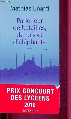 PARLE-LEUR DE BATAILLES, DE ROIS ET D'ELEPHANTS: ENARD MATHIAS