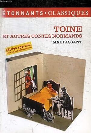 TOINE ET AUTRES CONTES NORMANDS: MAUPASSANT