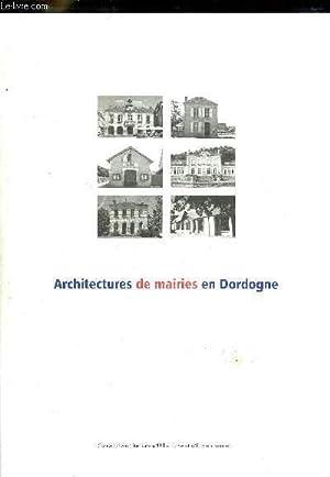 ARCHITECTURES DE MAIRIES EN DORDOGNE - CONSEIL: COLLECTIF