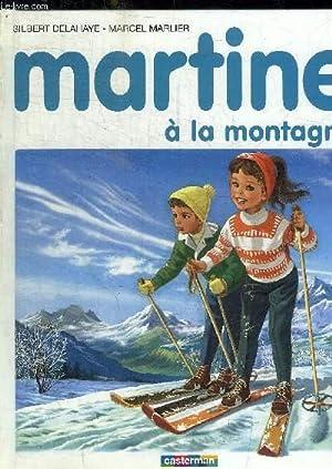 MARTINE A LA MONTAGNE: GILBERT DELAHAYE /