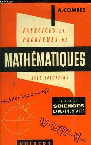 EXERCICES ET PROBLEMES DE MATHEMATIQUES AVEC SOLUTIONS: COMBES A.