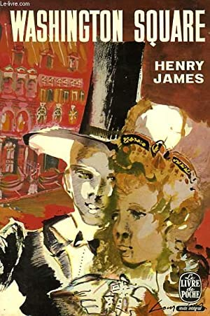 WASHINGTON SQUARE - L'HERITIERE: JAMES HENRY