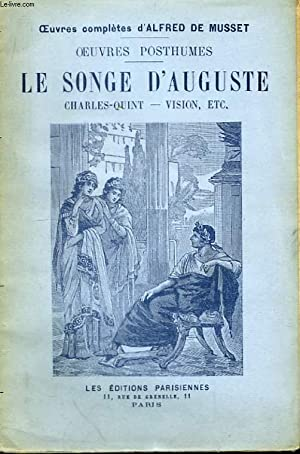 Oeuvres Posthumes. Le Songe d'Auguste - Charles: MUSSET Alfred de