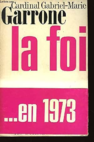 La Foi: GARRONE Gabriel-Marie