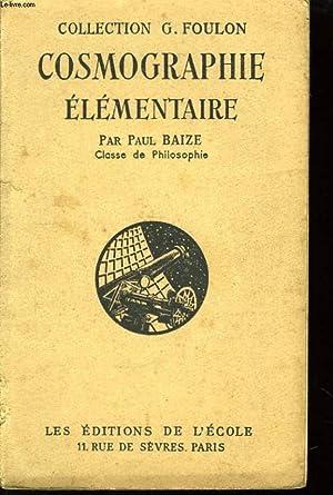 Cosmographie élémentaire.: BAIZE Paul