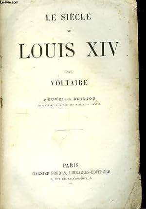 Le siècle de Louis XIV: VOLTAIRE
