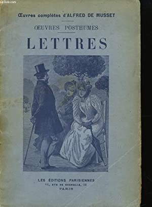 Oeuvres Posthumes. Lettres.: MUSSET Alfred de