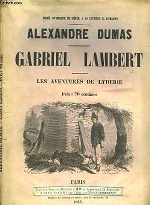 Gabriel Lambert. Les Aventures de Lyderie.: DUMAS ALEXANDRE
