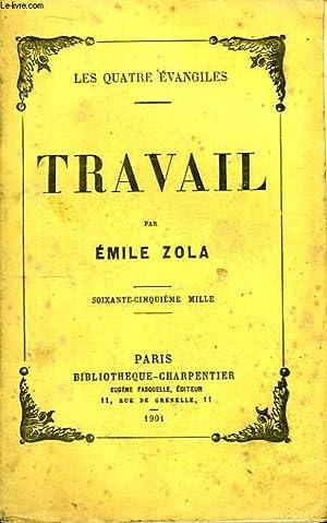 Travail. Les Quatre Evangiles.: ZOLA Emile