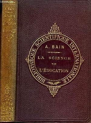 La Science de l'Education: BAIN Alex.