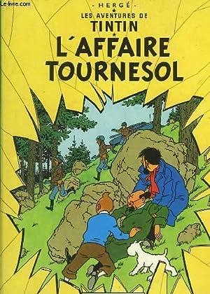L'Affaire Tournesol. Les Aventures de Tintin.: HERGE