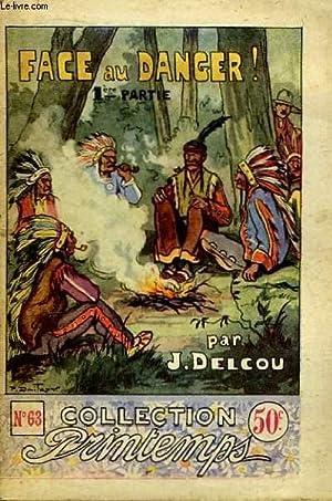 Face au Danger ! (1e partie).: DELCOU J.