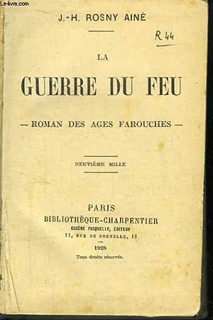 La Guerre du Feu. Roman des Âges: ROSNY AINE J.-H.