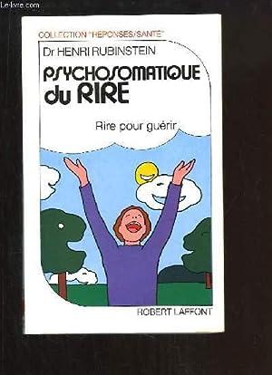 Psychosomatique du Rire. Rire pour guérir.: RUBINSTEIN Henri Dr