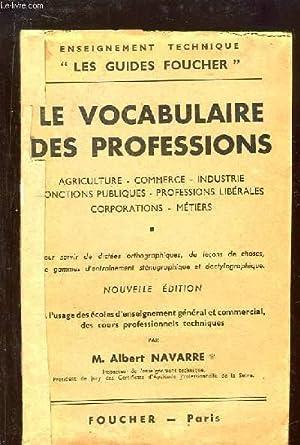 Le Vocabulaire des Professions. Agriculture, commerce, industrie,: NAVARRE Albert
