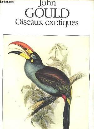 OISEAUX EXOTIQUES by GOULD JOHN: bon Couverture souple ... John Gould Md Delaware
