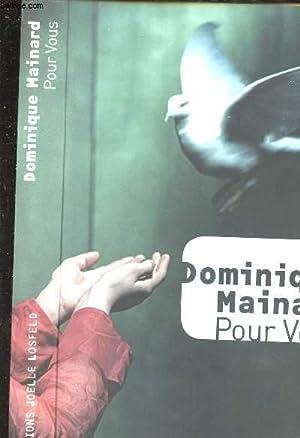 POUR VOUS: MAINARD DOMINIQUE