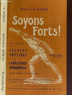 SOYONS FORTS -MANUEL DE CULTURE PHYSIQUE ET: RUFFIER J.E. DOCTEUR