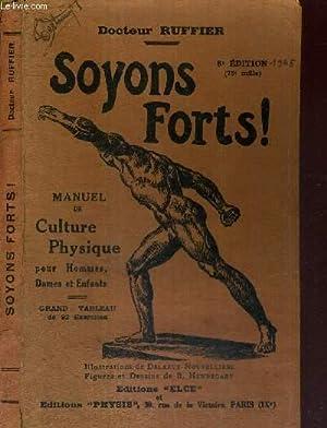 SOYONS FORTS - MANUEL DE CULTURE PHYSIQUE: RUFFIER DOCTEUR