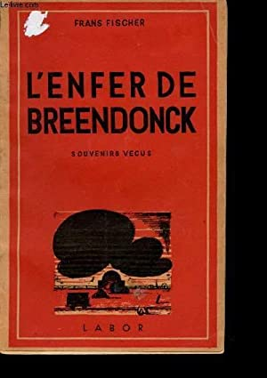 L'Enfer de Breendonck. Souvenirs vécus.: FISCHER, Frans.
