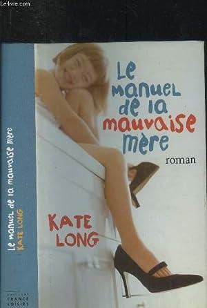 Le manuel de la mauvaise mère: Long Kate