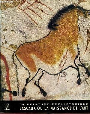 La peinture préhistoriaque - Lascaux ou la: Georges Bataille