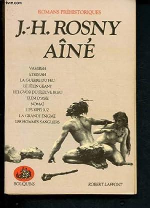 Romans préhistoriques : Vamireh, Eyrimah, la guerre: Rosny Aîné J.