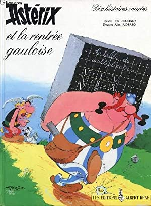 Astérix et la rentrée gauloise - Dix: René Goscinny et
