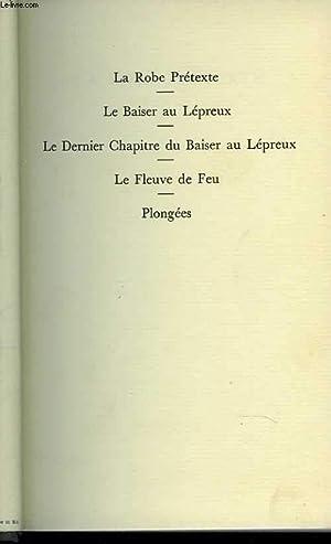 La robe prétexte - Le baiser au: MAURIAC François