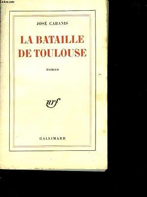 La bataille de Toulouse: CABANIS José