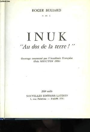 """Inuk. """"Au dos de la terre !"""". Ouvrage couronné par l'Académie fran&..."""
