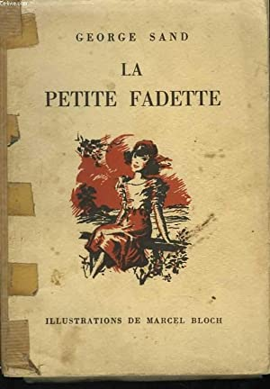 La Petite Fadette. Illustrations de Marcel Bloch: SAND George