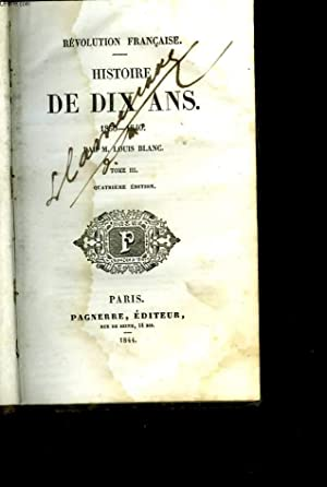 Histoire de dix ans. Révolution française. 1830 - 1840. Tome III: BLANC Louis