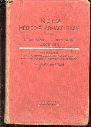 Index Médico-Pharmaceutique. Préface de M. Maxime Radais: DELEANU N.T., FABRE R., CONIVER L.
