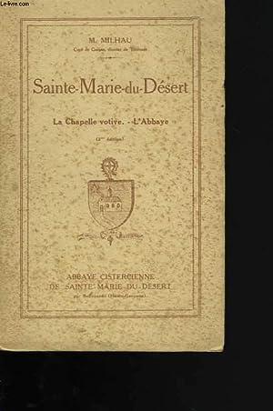 Sainte-Marie-du-Désert. La Chapelle Votive. L'Abbaye: MILHAU M.
