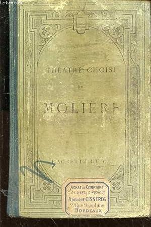 Théâtre choisi de Molière. Edition publiée conformément au texte de l'édition des grands ...