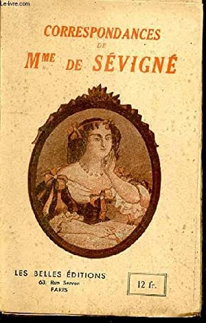 Correspondances de Mme de Sévigné, précédées d'observations...
