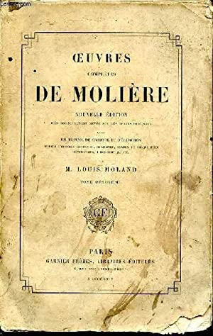 Oeuvres complètes de Molière, Tome IV: MOLIERE, Par L. MOLAND