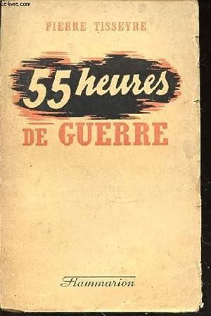 55 heures de guerre. Ecrit en captivité: TISSEYRE Pierre