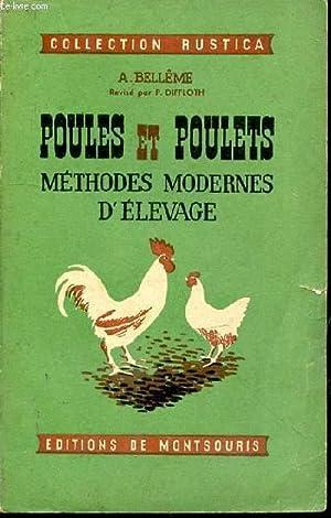 Poules et poulets. Méthodes modernes d'élevage: BELLÊME A.