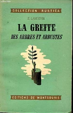 La greffe des arbres et arbustes: LANGEVIN E.