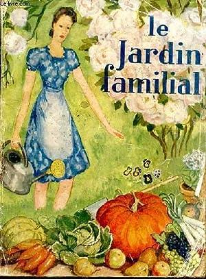 Le Jardin Familial. Petit manuel pratique de: POIRIER Suzanne