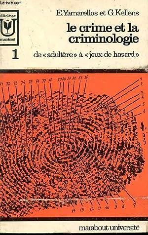 """Le crime et la criminologie. 1. De """"adultère"""" à """"jeux de hasard"""":..."""