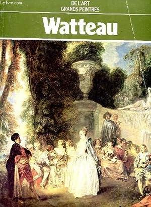 Grands peintres. Watteau: Chefs-d'oeuvre de l'art