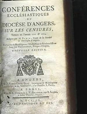 Conférences ecclesiastiques du diocèse d'Angers, sur les censures, tenues en l&#...