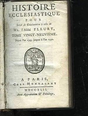 Histoire ecclesiastique pour servir de continuation à celle de M. l'abbé Fleury....