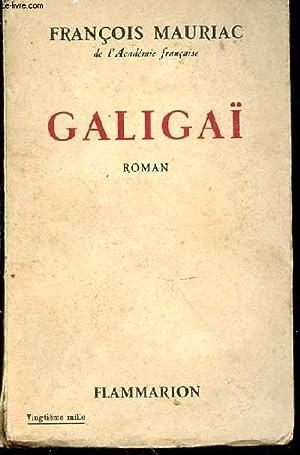 Galigaï: MAURIAC François
