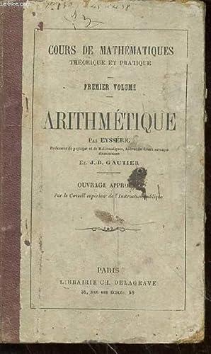 Cours de mathématiques théorique et pratique, premier volume, Arithmétique: ...